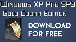 Download Windows XP Pro SP3 Gold Cobra Edition