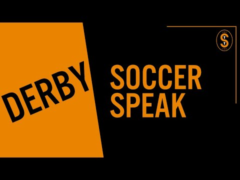 Derby | Soccer Speak