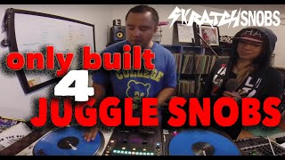 Skratch Snobs Episode 11 Only Built 4 Juggle Snobs
