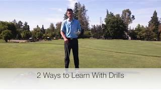 Two Ways to Learn to Swing Using Golf Drills
