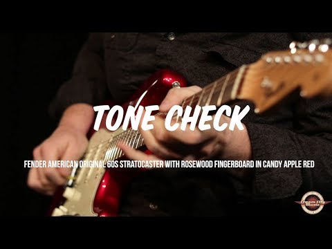 TONE CHECK:  Fender American Original '60s Stratocaster with Rosewood Fingerboard in Candy Apple Red