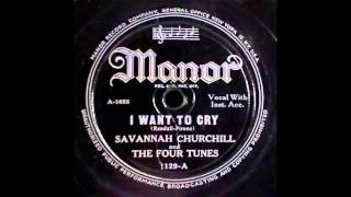 Savannah Churchill / The Four Tunes - I Want To Cry 78 rpm!