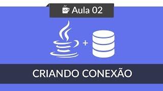 Java com Banco de Dados MySQL - #02 -  Criando ConnectionFactory