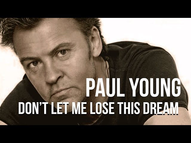 Paul Young - Don't Let Me Lose This Dream(1994 audio)