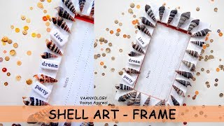 shell art♡handmade photo frame♡diy kid craft ideas♡diy kids room decor♡handmade gifts and decor