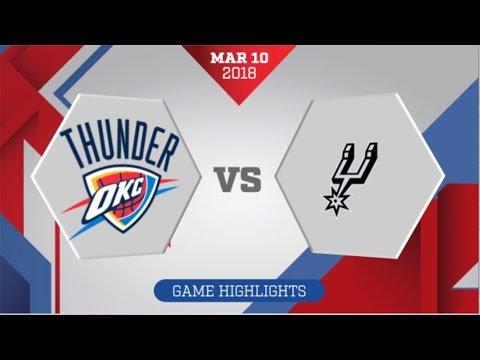 Oklahoma City Thunder vs San Antonio Spurs: March 10, 2018