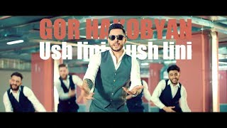 Download GOR HAKOBYAN - Ush lini, nush lini /Premiere/ 2018 4K Mp3 and Videos