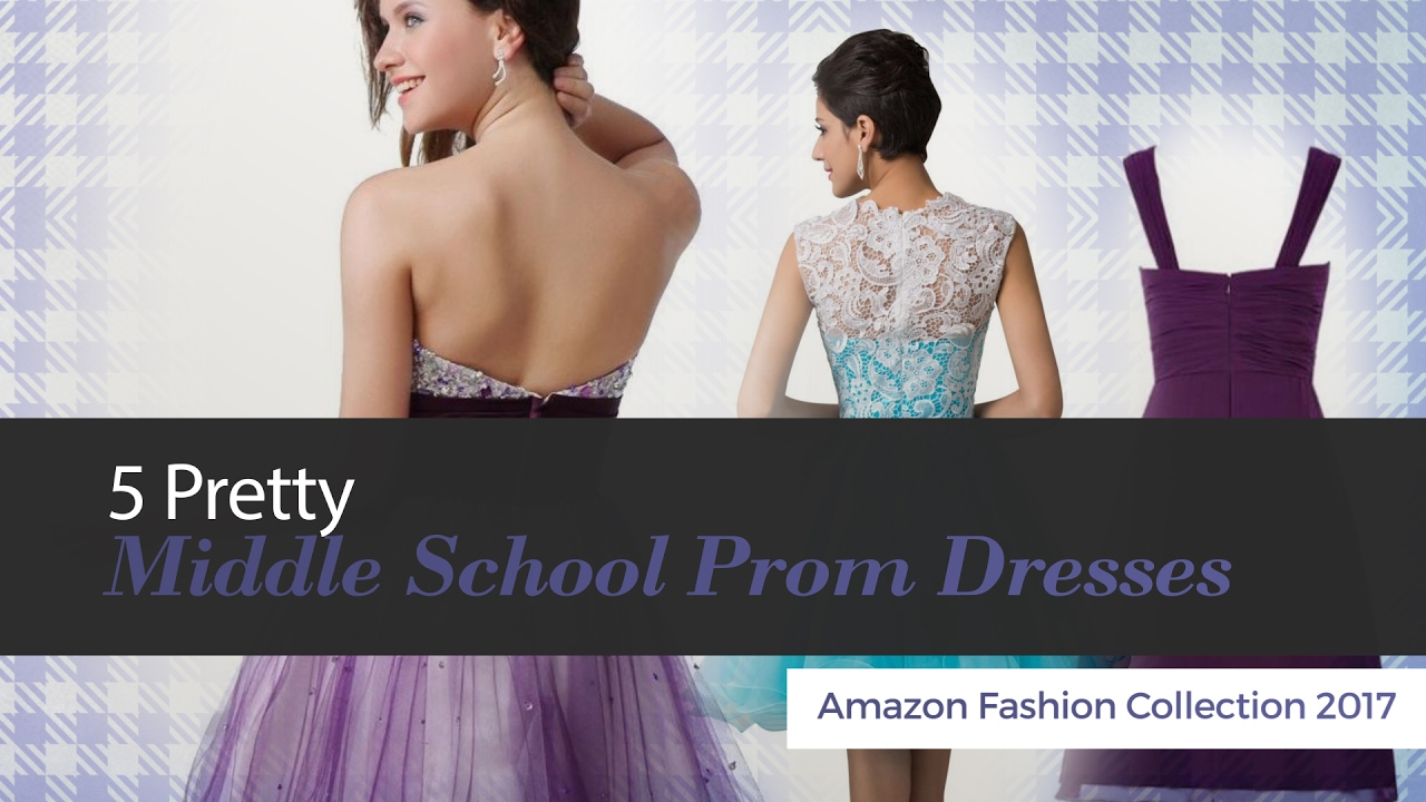 5 Pretty Middle School Prom Dresses Amazon Fashion Collection 2017