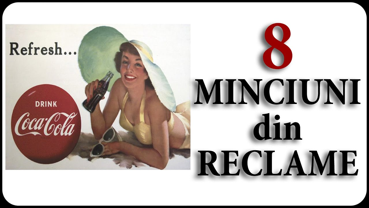 8 MINCIUNI din RECLAME