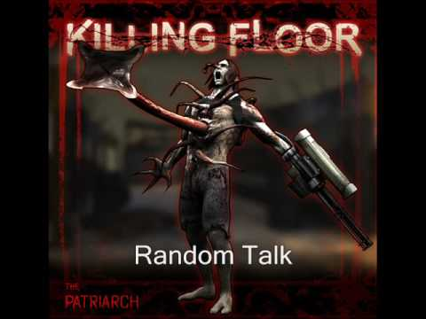 Killing floor the patriarch voices youtube for Floor 2 swordburst 2