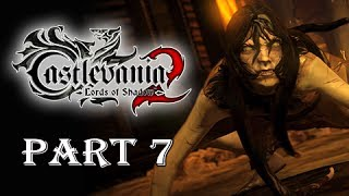 Castlevania Lords of Shadow 2 Walkthrough Part 7 - Kill it with Fire (Let's Play Gameplay)
