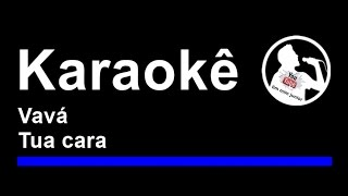 Vavá Tua cara Karaoke