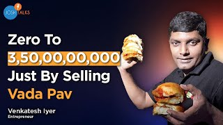 How I Built a 350Cr Business by Selling VADA PAV? | Venkatesh Iyer | Story Behind Goli Vada Pav