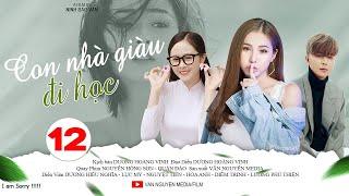 Phim Học Đường CON NHÀ GIÀU ĐI HỌC Tập 12 | Phim Ngắn Tâm Lý 2019 | Phim Hay Văn Nguyễn Media