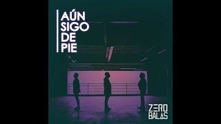 Zero Balas   Aún sigo de pie (Audio Oficial)