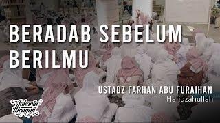 Beradab Sebelum Berilmu - Ustadz Farhan Abu Furaihan