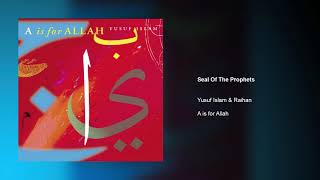 Yusuf Islam & Raihan - Seal Of The Prophets | A Is For Allah