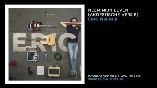 Eric Mulder - Neem Mijn Leven (Akoestische versie)