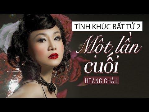 Một Lần Cuối [ HD ] - Hoàng Châu