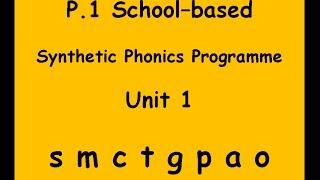 BLBYMS Primary 1 Phonics Programme: Unit 1 (s m c t g p a o)