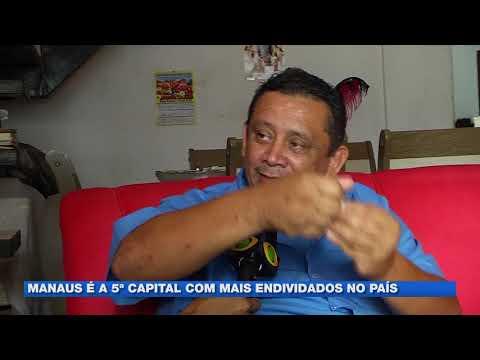 Manaus é a 5ª capital com mais endividados no país