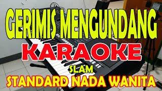 Download lagu GERIMIS MENGUNDANG [SLAM] KARAOKE VOKAL WANITA