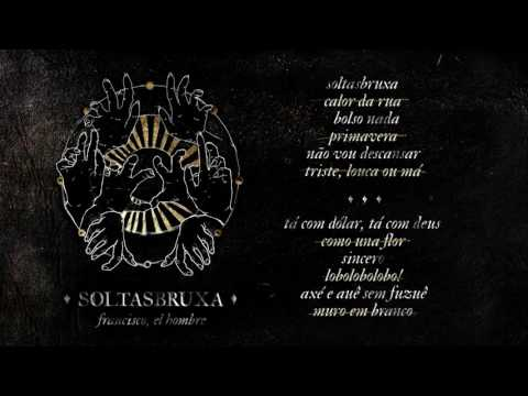 francisco, el hombre - SOLTASBRUXA [Album Completo - 2016]