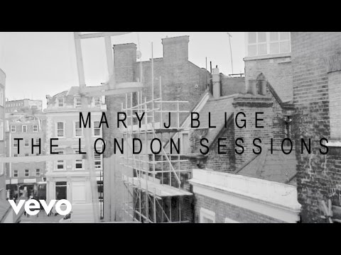 Mary J. Blige - The London Sessions (Trailer)