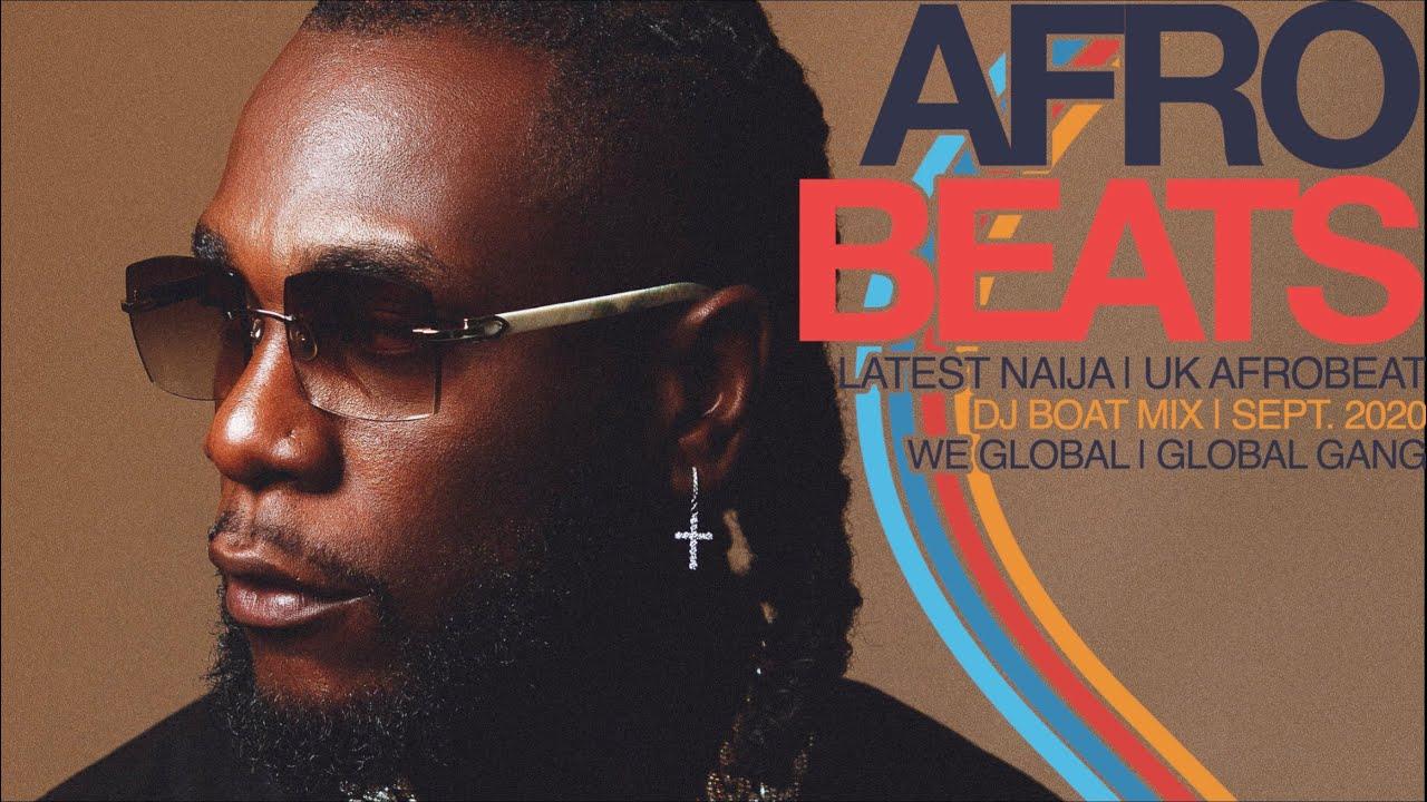 LATEST NAIJA🇳🇬 |UK AFROBEATS🇬🇧 |US AFROBEATS🇺🇸 |AFROBEATS 2020 |AFROBEAT |  (BURNA BOY| NSG|DJ(BOAT)