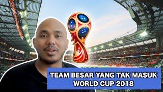 Team Besar Yang Tak Masuk World Cup 2018