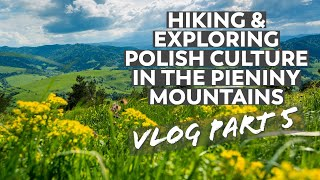 Hiking Adventures & Culture in Poland's Pieniny Mountains