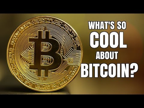 What's So Cool About Bitcoin EXPLAINED