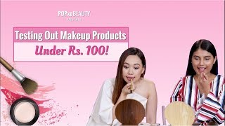 Testing Out Makeup Products Under Rs. 100 - POPxo Beauty
