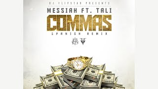 Commas (Spanish Remix) [Audio] - Messiah Ft. Tali