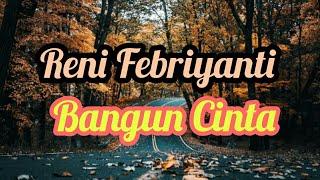 Gambar cover Lirik Bangun Cinta by 3 Composers (Cover by Reni Febriyanti) Cover cewek