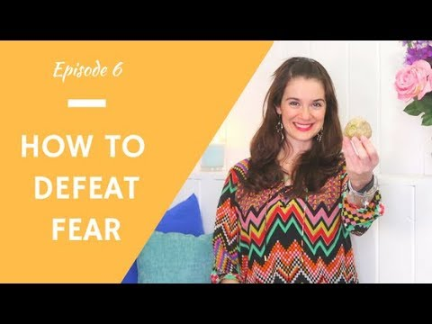 How to Defeat Fear - Book Series Episode 6