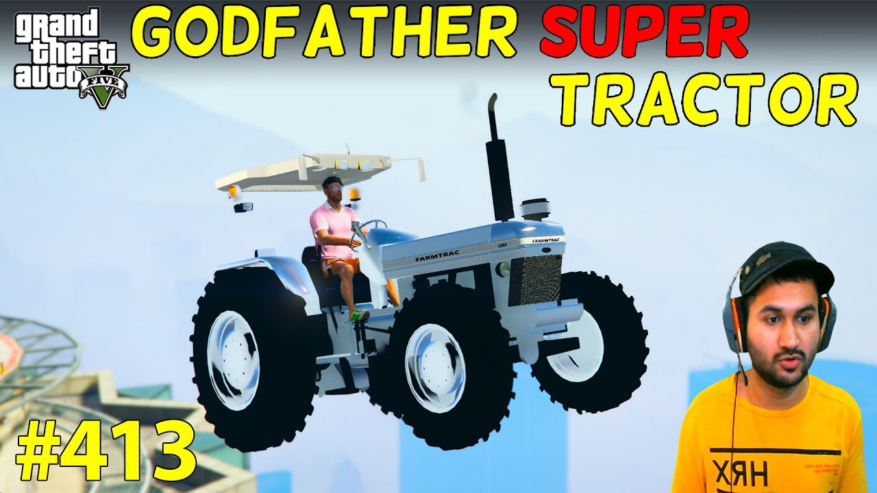 GTA 5 : GODFATHER'S SUPER TRACTOR FROM FUTURE 2055 | GTA V GAMEPLAY #413