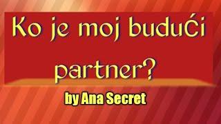 Ko je moj budući partner? #anasecret #astro #tarot