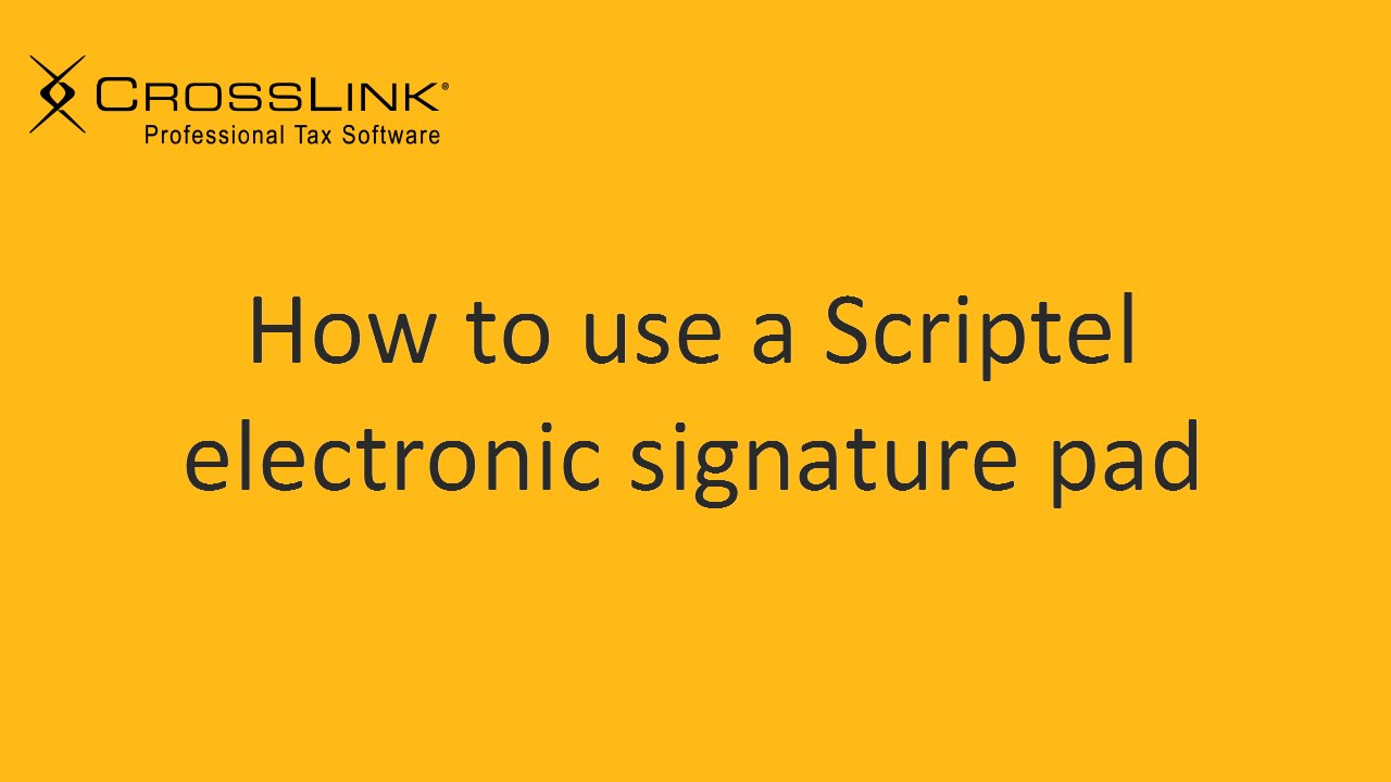 Installing and Using a Scriptel Electronic Signature Pad - CrossLink  Professional Tax Software