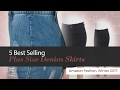 5 Best Selling Plus Size Denim Skirts Amazon Fashion, Winter 2017