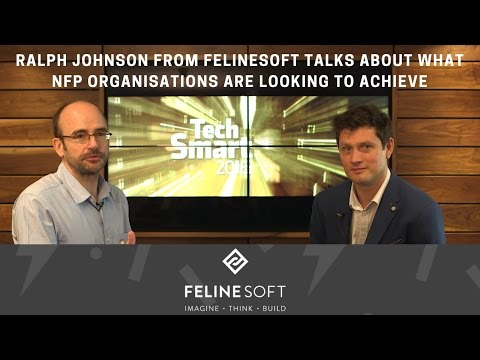 TechSmart - Ralph Johnson from FelineSoft talks about what NFP organisations are looking to achieve