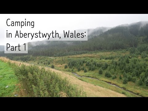 Camping in Aberystwyth, Wales: Part 1