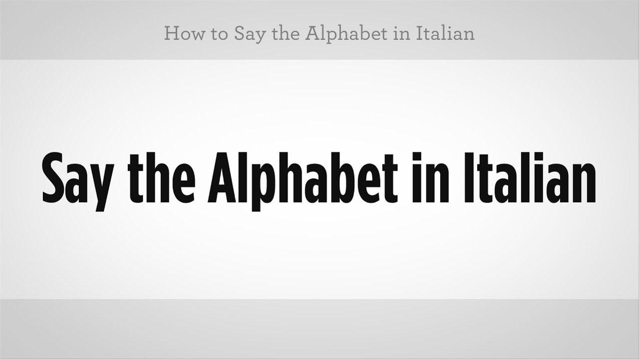 How To Say The Alphabet In Italian Italian Lessons Youtube