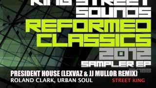 Roland Clark, Urban Soul - President House (Lexvaz & JJ Mullor Remix)