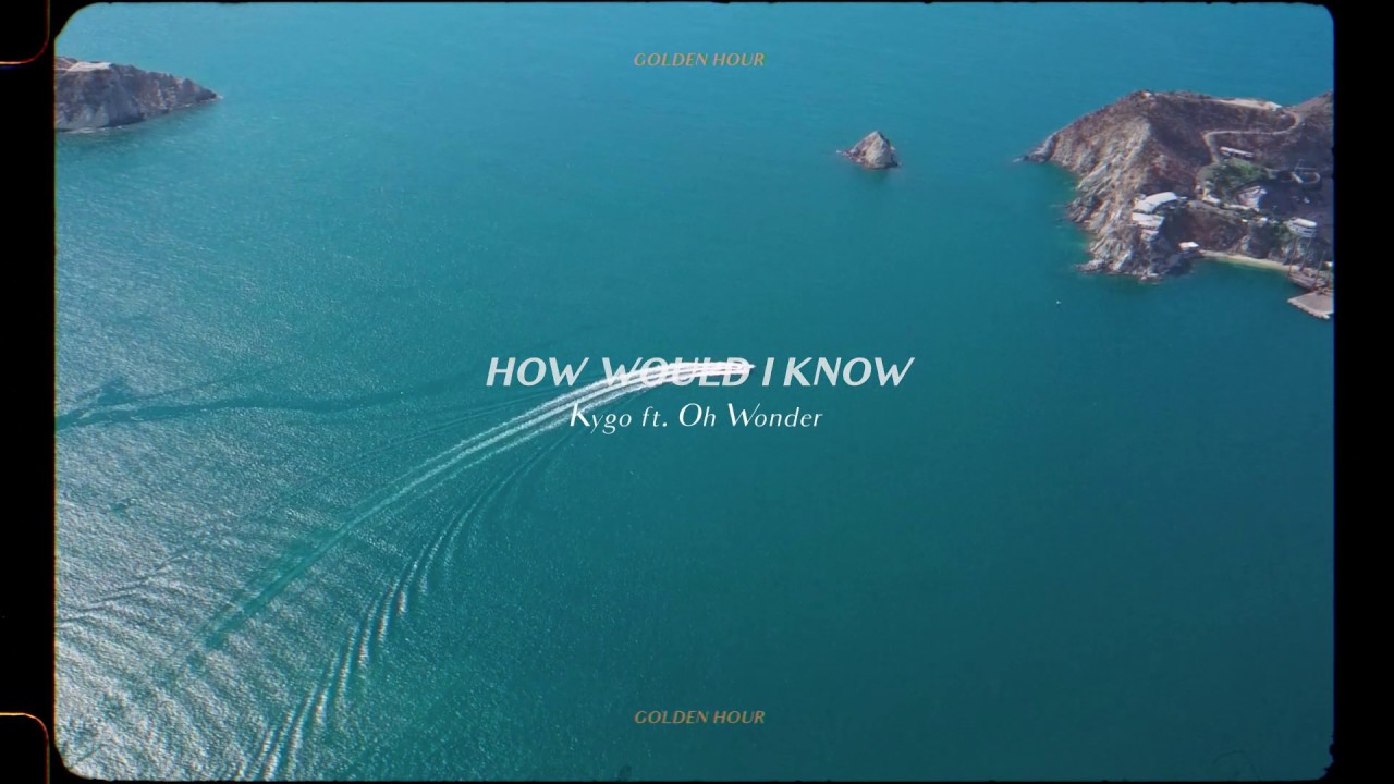Kygo - How Would I Know w/ Oh Wonder (Official Audio)