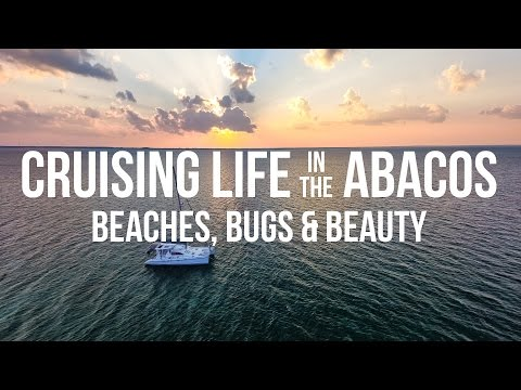 Cruising Life in the Abacos – Beaches, Bugs & Beauty (Sailing Curiosity)