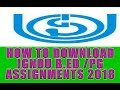 HOW TO DOWNLOAD IGNOU B.ED/PG ASSIGNMENT QUESTIONS 2018