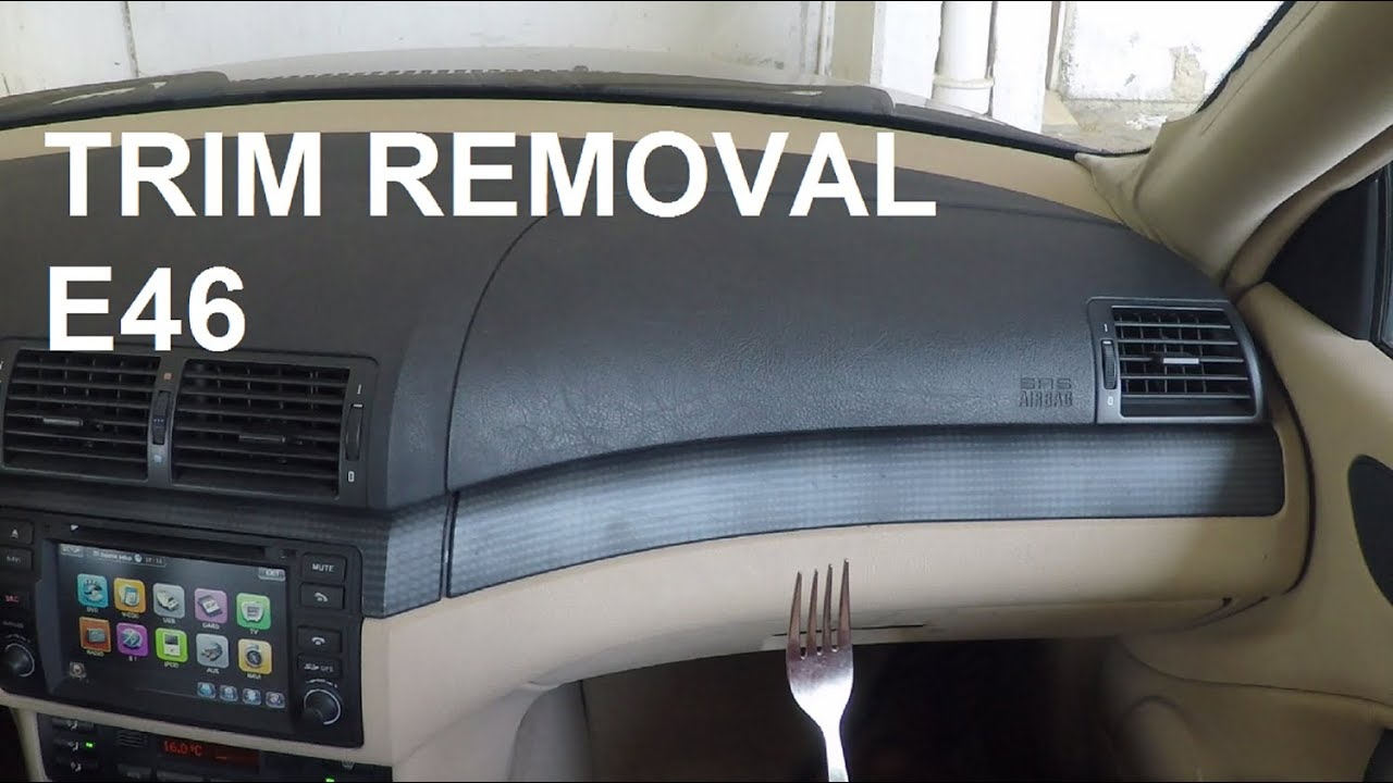 Bmw E46 Trim Removal Youtube