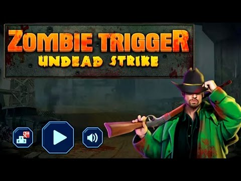 Zombie Trigger – Undead Strike   Action Game by AppOn Innovate   Android Gameplay HD