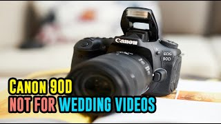 CANON 90D NOT GOOD FOR WEDDING…